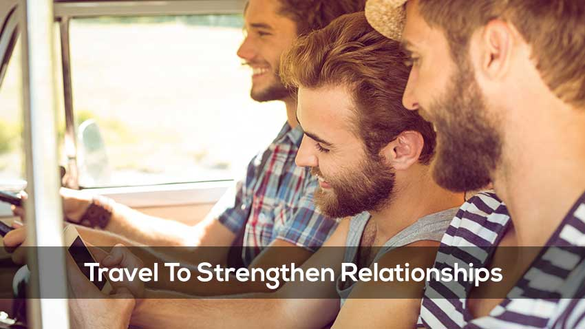 Relationships - The Benefits Of Travel #3