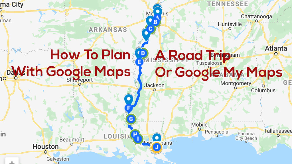 How To Plan A Road Trip With Google Maps Google My Maps Tutorial